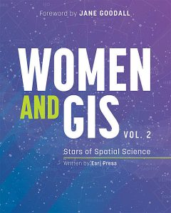 Women and GIS, Volume 2, Esri Press