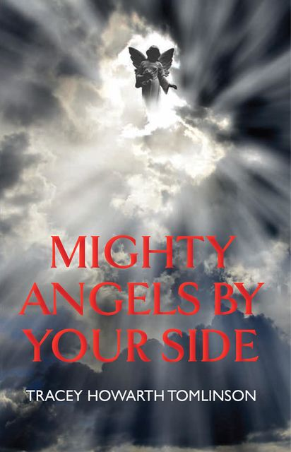 Mighty Angels By Your Side, Tracey Howarth Tomlinson