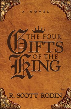 The Four Gifts of the King, R. Scott Rodin