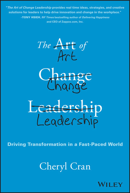 The Art of Change Leadership, Cheryl Cran