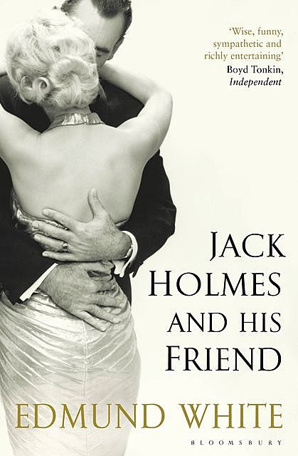 Jack Holmes and His Friend, Edmund White
