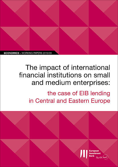 EIB Working Papers 2019/09 – The impact of international financial institutions on SMEs, Adalbert Winkler, Anton Rop, Matic Petriček, Áron Gereben