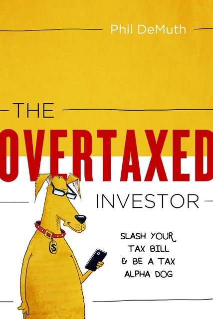 The OverTaxed Investor, Phil DeMuth