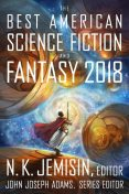 The Best American Science Fiction and Fantasy 2018, John Joseph Adams