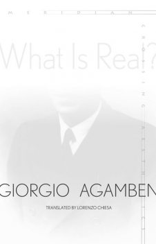 What Is Real, Giorgio Agamben