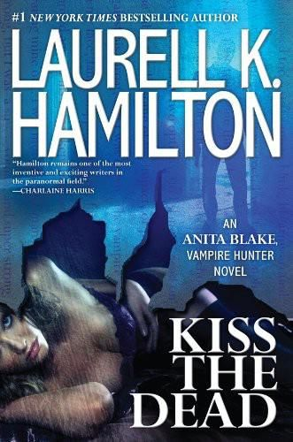 Kiss the Dead, Laurell Hamilton