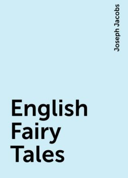 English Fairy Tales, Joseph Jacobs