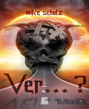 Ver, Mike Scholz