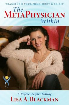 The MetaPhysician Within, Lisa A.Blackman