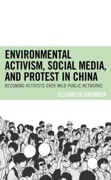 Environmental Activism, Social Media, and Protest in China, Elizabeth Brunner
