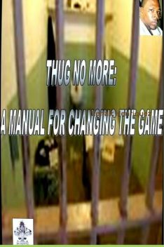Thug No More: A Manual for Changing the Game, Lenair Henriquez, Publisher