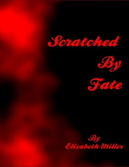 Scratched By Fate, Elizabeth Miller
