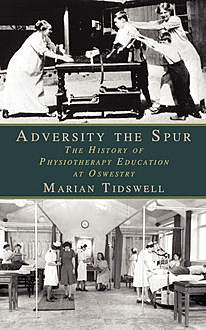 Adversity the Spur, Marian Tidswell