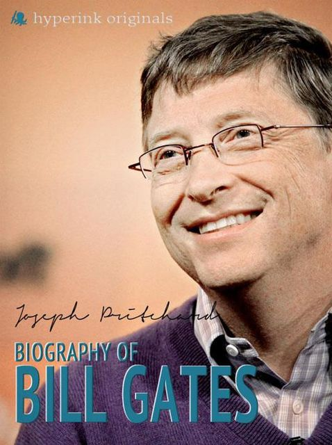 Bill Gates: A Biography, Joseph Pritchard