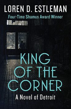 King of the Corner, Loren D.Estleman