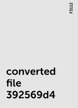 converted file 392569d4, F3112
