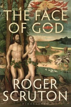 The Face of God, Roger Scruton