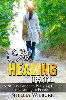 The Healing Path, Shelley Wilburn