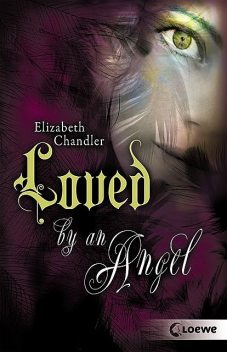 Kissed by an Angel 2 – Loved by an Angel, Elizabeth Chandler