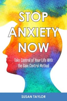 Stop Anxiety Now, Susan Taylor