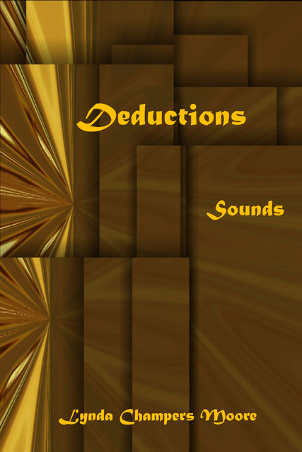 Deductions: Sounds, Lynda Champers Moore