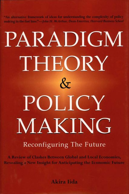 Paradigm Theory & Policy Making, Akira Iida