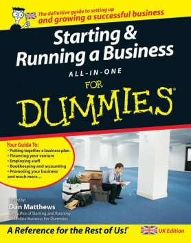 Starting and Running a Business All-in-One For Dummies, John, Colin Barrow, Peter Economy, Paul Tiffany, Craig Smith, Lita Epstein, Greg Holden, Alexander Hiam, Paul Barrow, Ben Carter, Bob Nelson, Bud Smith, Frank Catalano, Liz Barclay, Richard Pettinger, Steven Peterson, Tony Levene, Gregory Brooks