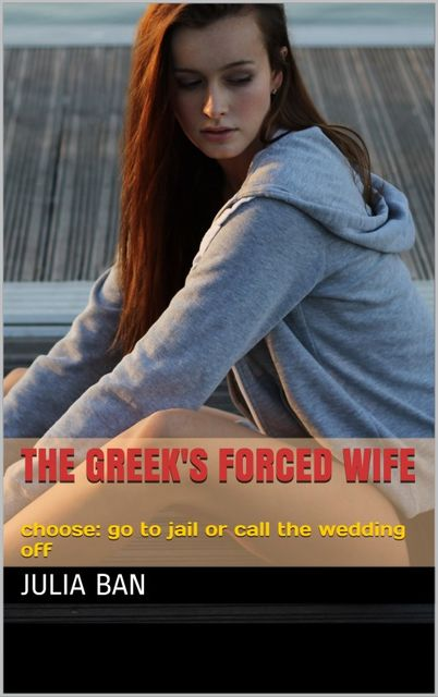 The Greek's Forced Bride, Julia Ban