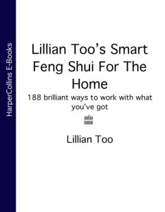 Lillian Too's Smart Feng Shui For The Home, Lillian Too