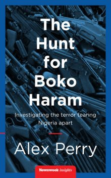 The Hunt For Boko Haram, Alex Perry