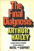 The Final Diagnosis, Arthur Hailey