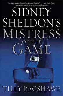 Sidney Sheldon's Mistress of the Game, Sidney Sheldon, Tilly Bagshawe