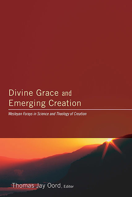 Divine Grace and Emerging Creation, Thomas Oord