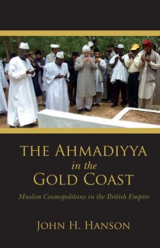 The Ahmadiyya in the Gold Coast, John, Hanson