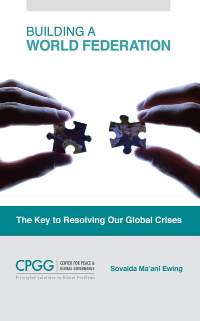 Building a World Federation: The Key to Resolving Our Global Crises, Sovaida Ma'ani Ewing