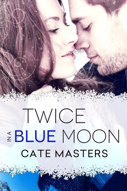 Twice in a Blue Moon, Cate Masters