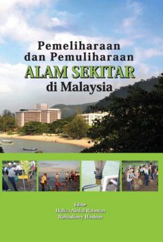 Environmental Preservation and Conservation in Malaysia, Rohasliney Hashim