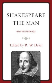 Shakespeare the Man, Edited by R.W. Desai