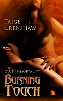 Burning Touch, Taige Crenshaw