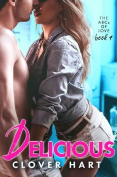 Delicious (The ABCs of Love Book 4), Clover Hart
