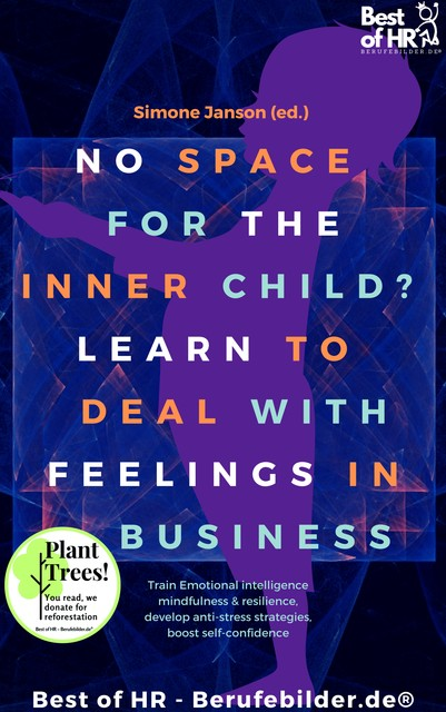 No Space for the Inner Child? Learn to Deal with Feelings in Business, Simone Janson