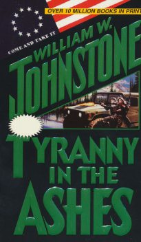 Tyranny in the Ashes, William Johnstone
