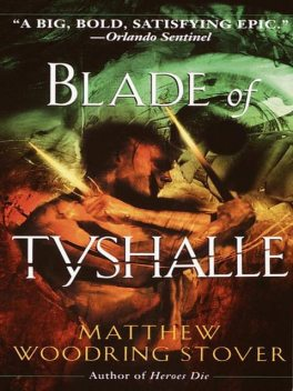 Acts of Caine. Book 2. Blades of Tyshalle, Matthew Woodring Stover