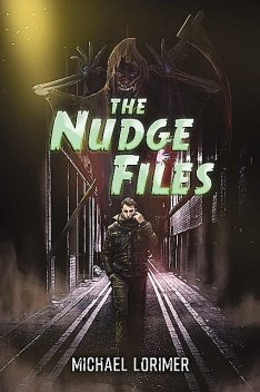 The Nudge Files, Michael Lorimer