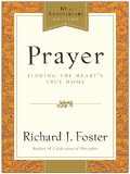 Prayer – 10th Anniversary Edition, Richard Foster