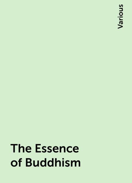 The Essence of Buddhism, Various
