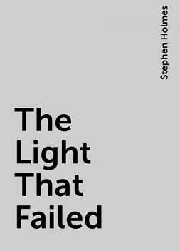 The Light That Failed, Stephen Holmes