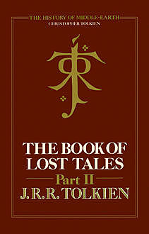 The Book of Lost Tales 2 (The History of Middle-earth, Book 2), Christopher Tolkien