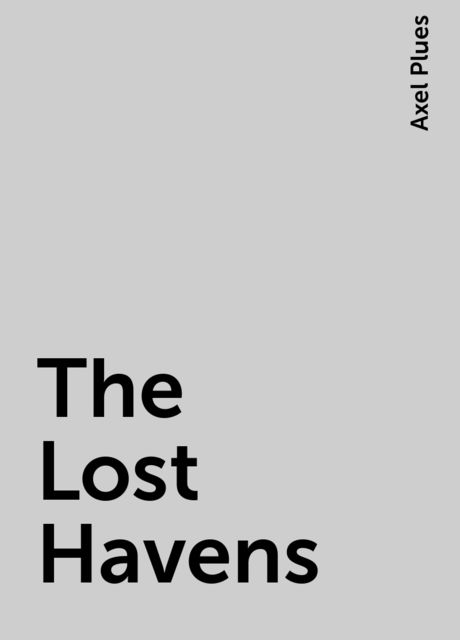 The Lost Havens, Axel Plues