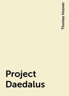 Project Daedalus, Thomas Hoover